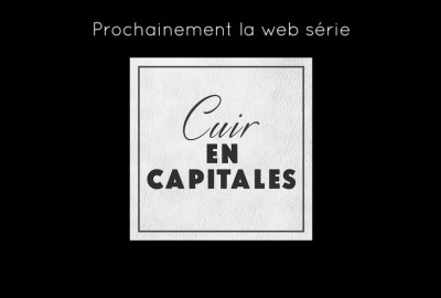 la_web_serie_de_la_filiere_cuir_cuir_en_capitales._teaser